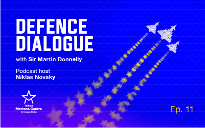 Defence Dialogue Episode 11 – with Sir Martin Donnelly
